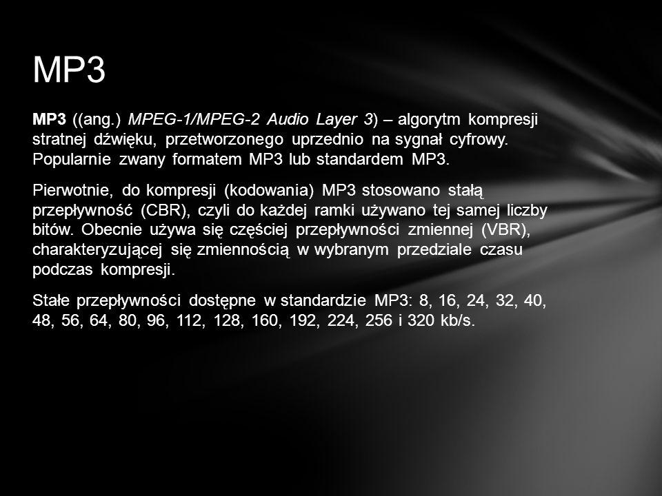 MP3 ((ang.) MPEG-1/MPEG-2 Audio Layer 3) – algorytm kompresji stratnej dźwięku, przetworzonego uprzednio na sygnał cyfrowy. Popularnie zwany formatem