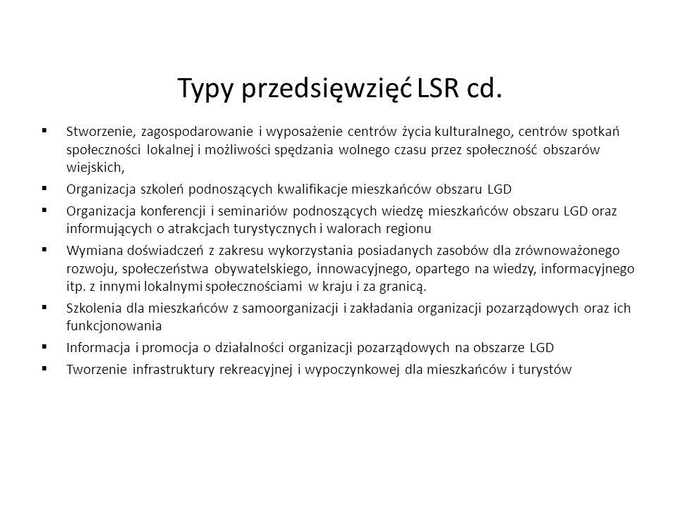 Typy przedsięwzięć LSR cd.  Stworzenie, zagospodarowanie i wyposażenie centrów życia kulturalnego, centrów spotkań społeczności lokalnej i możliwości