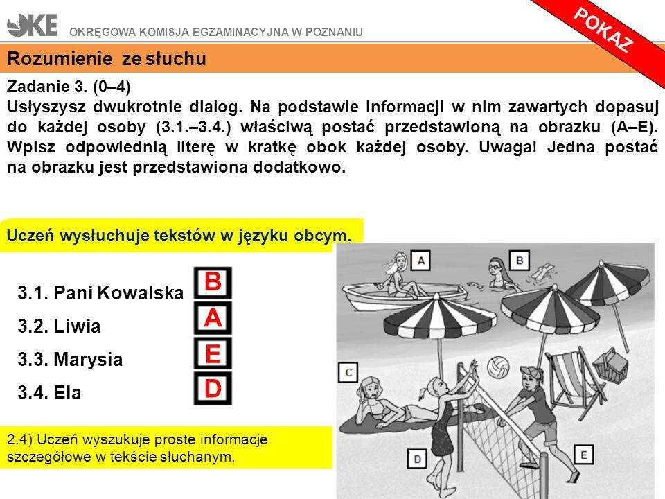 Zadanie 3.(0–4) Usłyszysz dwukrotnie dialog.