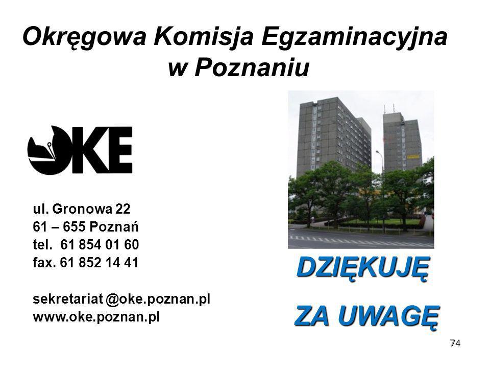 74 ul.Gronowa 22 61 – 655 Poznań tel. 61 854 01 60 fax.