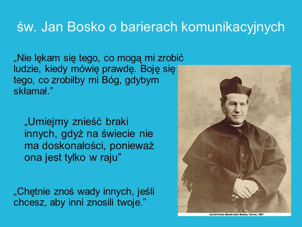 """""""Umiejmy znieść braki innych, gdyż na świecie nie ma doskonałości, ponieważ ona jest tylko w raju"""" św. Jan Bosko o barierach komunikacyjnych """"Nie lęka"""