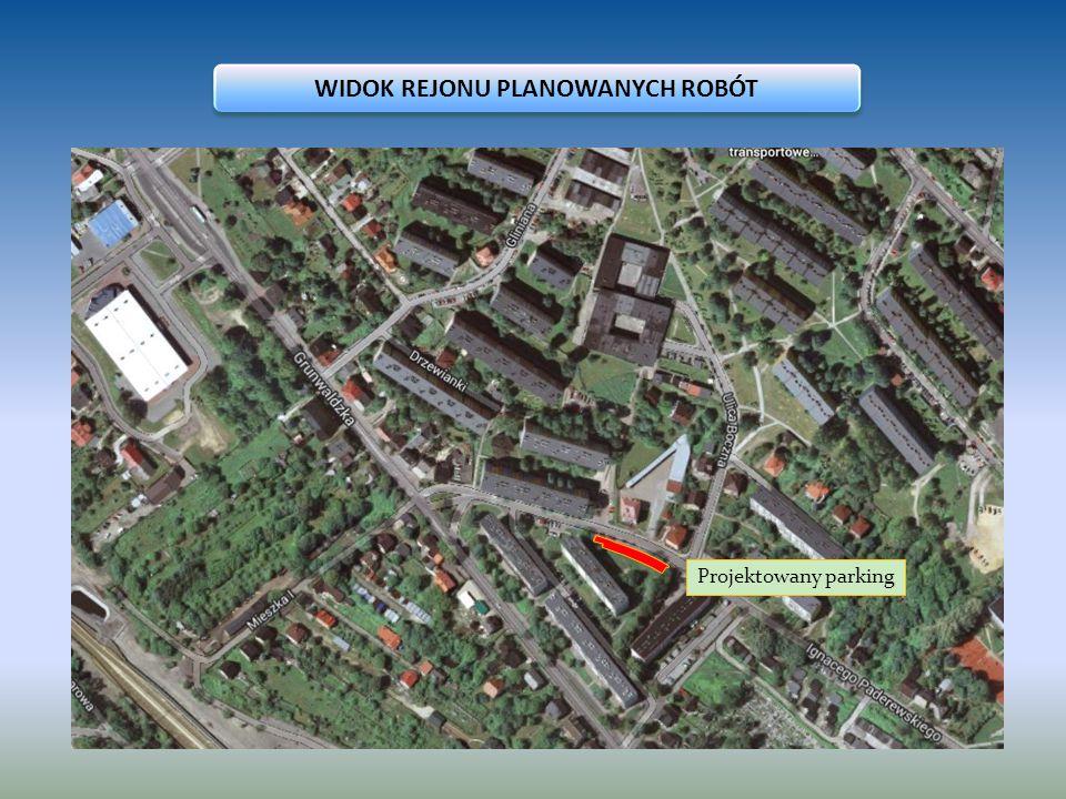 Projektowany parking WIDOK REJONU PLANOWANYCH ROBÓT - WYCINEK