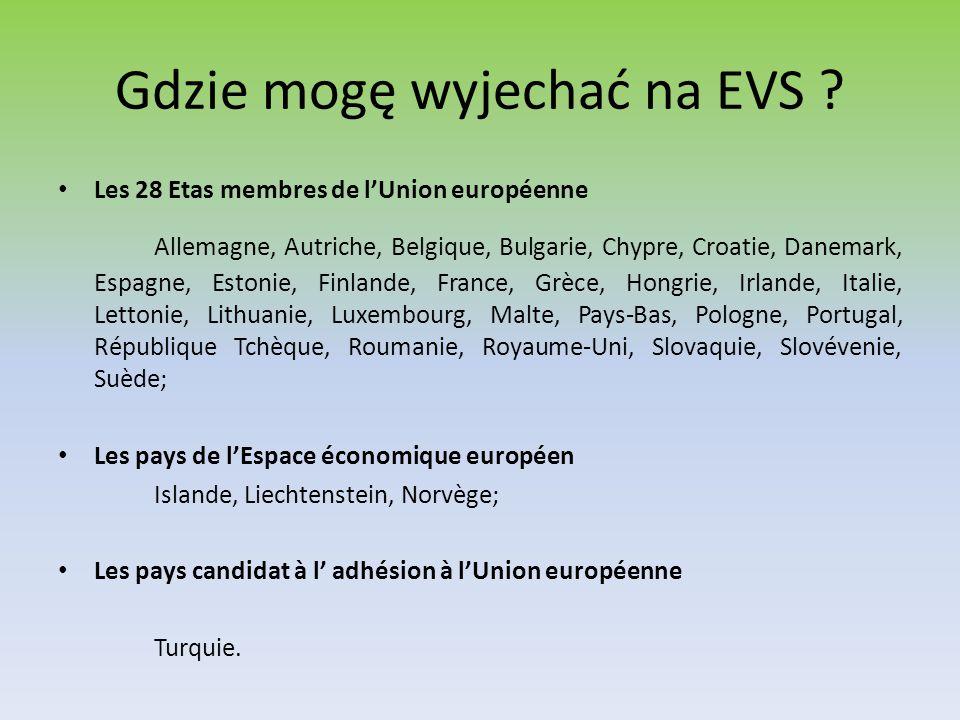 Gdzie mogę wyjechać na EVS ? Les 28 Etas membres de l'Union européenne Allemagne, Autriche, Belgique, Bulgarie, Chypre, Croatie, Danemark, Espagne, Es