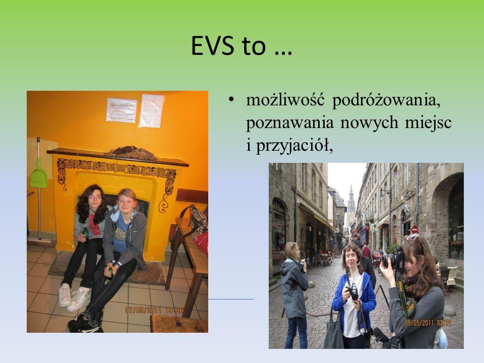EVS to … możliwość podróżowania, poznawania nowych miejsc i przyjaciół,