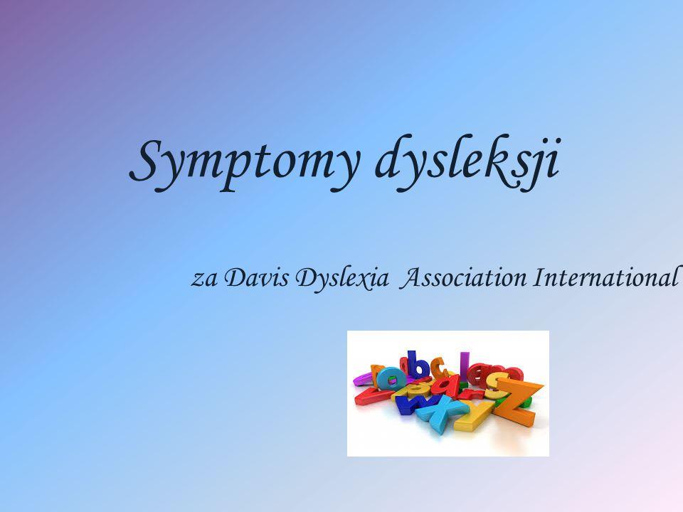 Symptomy dysleksji za Davis Dyslexia Association International
