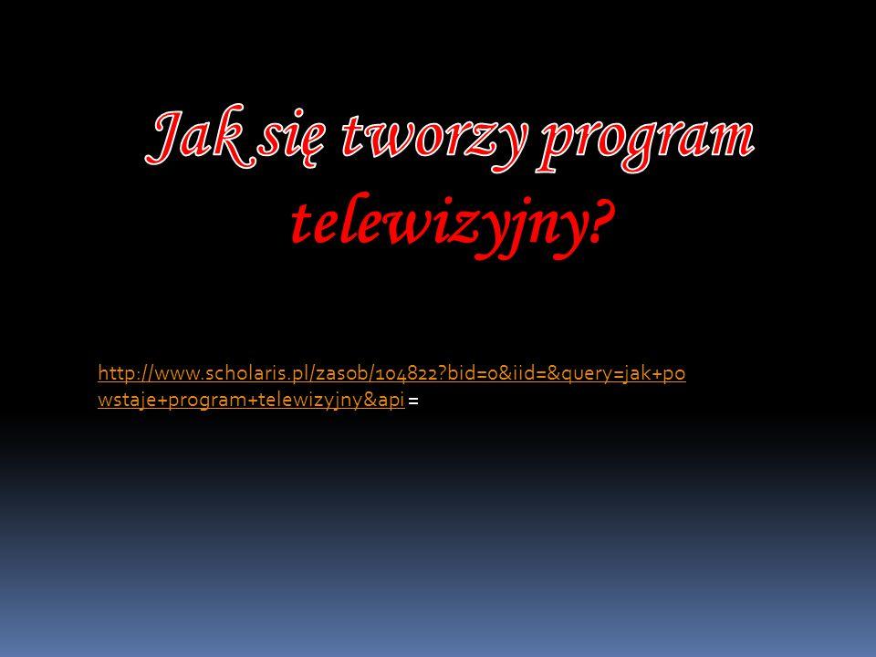 http://www.scholaris.pl/zasob/104822?bid=0&iid=&query=jak+po wstaje+program+telewizyjny&apihttp://www.scholaris.pl/zasob/104822?bid=0&iid=&query=jak+p