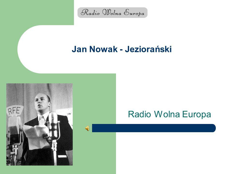 Jan Nowak - Jeziorański Radio Wolna Europa