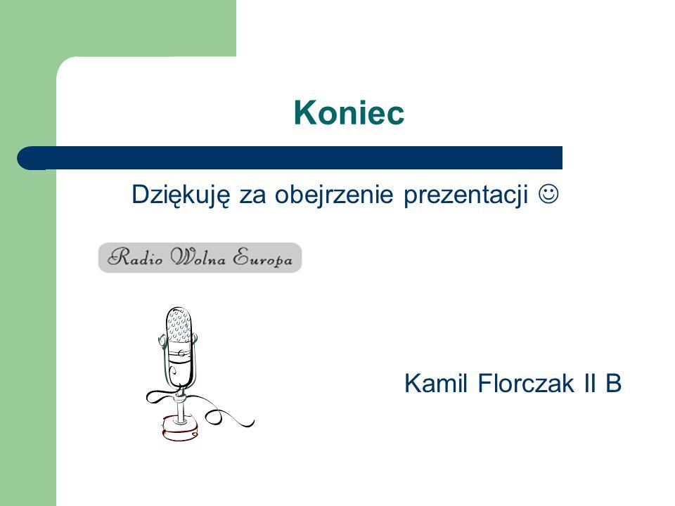 Koniec Dziękuję za obejrzenie prezentacji Kamil Florczak II B