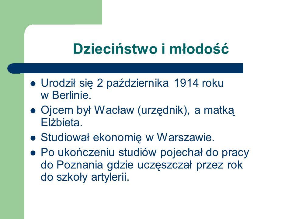 Dzieciństwo i młodość Urodził się 2 października 1914 roku w Berlinie. Ojcem był Wacław (urzędnik), a matką Elżbieta. Studiował ekonomię w Warszawie.