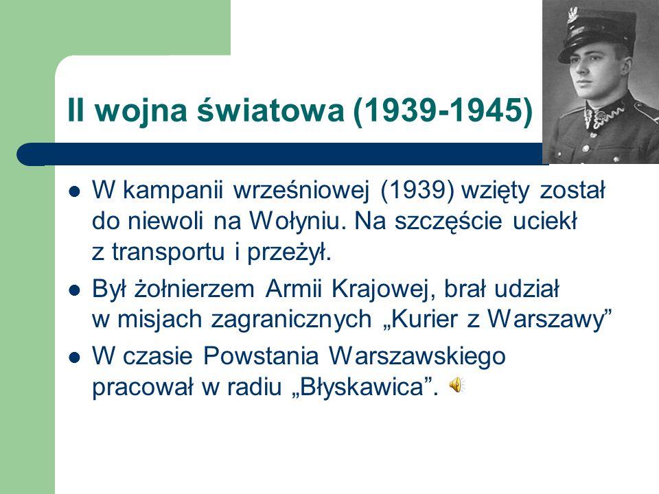 II wojna światowa (1939-1945) W kampanii wrześniowej (1939) wzięty został do niewoli na Wołyniu. Na szczęście uciekł z transportu i przeżył. Był żołni
