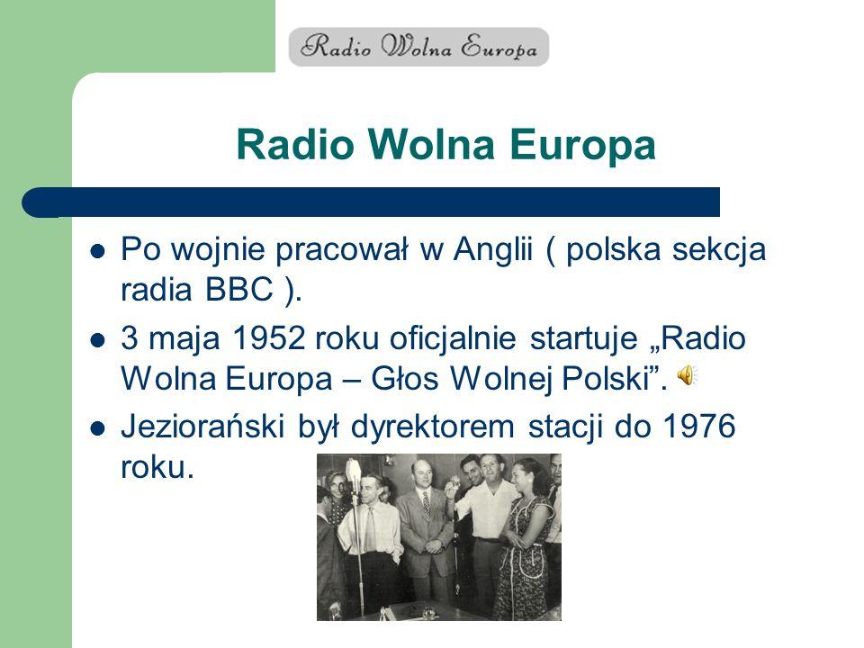 """Radio Wolna Europa Po wojnie pracował w Anglii ( polska sekcja radia BBC ). 3 maja 1952 roku oficjalnie startuje """"Radio Wolna Europa – Głos Wolnej Pol"""