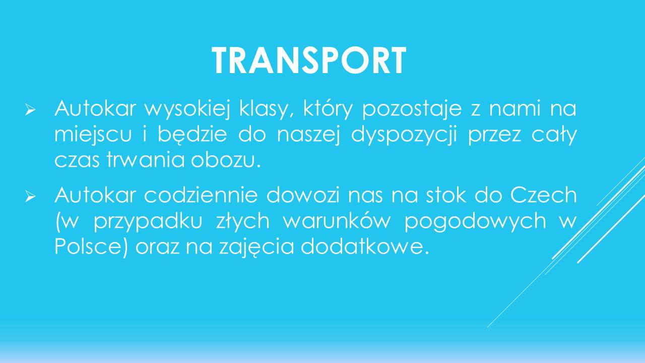 TRANSPORT  Autokar wysokiej klasy, który pozostaje z nami na miejscu i będzie do naszej dyspozycji przez cały czas trwania obozu.