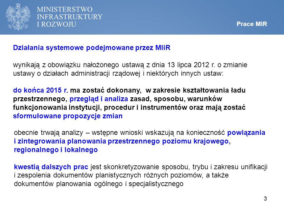 Działania systemowe podejmowane przez MIiR wynikają z obowiązku nałożonego ustawą z dnia 13 lipca 2012 r.