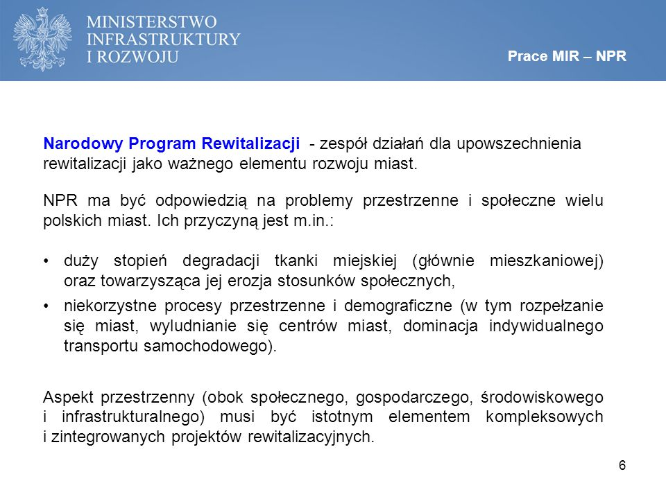 Prace MIR – NPR Narodowy Program Rewitalizacji - zespół działań dla upowszechnienia rewitalizacji jako ważnego elementu rozwoju miast.
