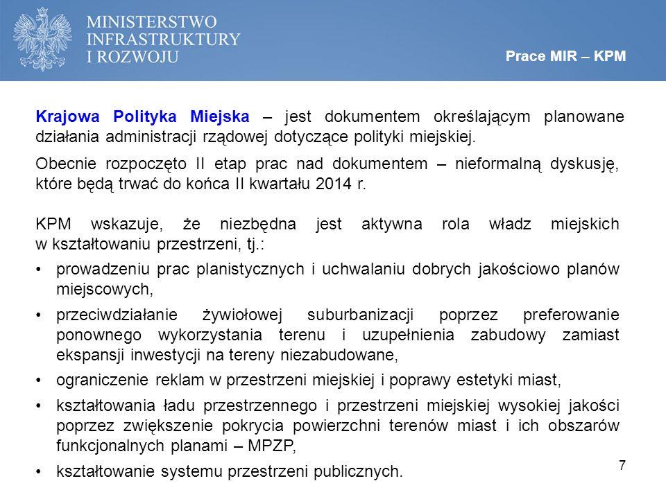 Prace MIR – KPM 7 Krajowa Polityka Miejska – jest dokumentem określającym planowane działania administracji rządowej dotyczące polityki miejskiej.