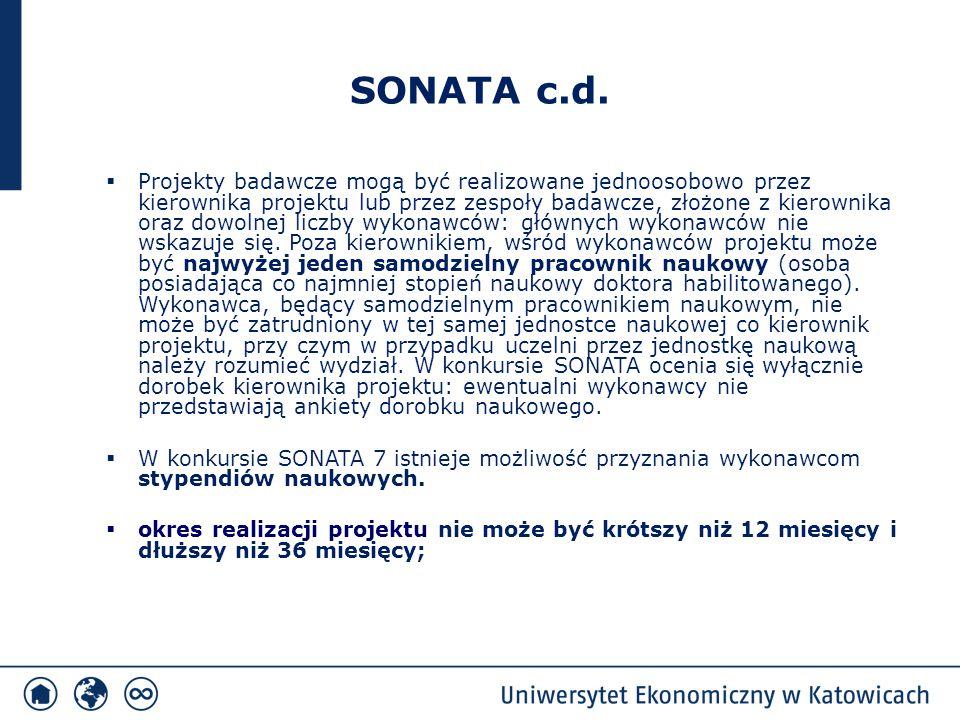 SONATA c.d.  Projekty badawcze mogą być realizowane jednoosobowo przez kierownika projektu lub przez zespoły badawcze, złożone z kierownika oraz dowo