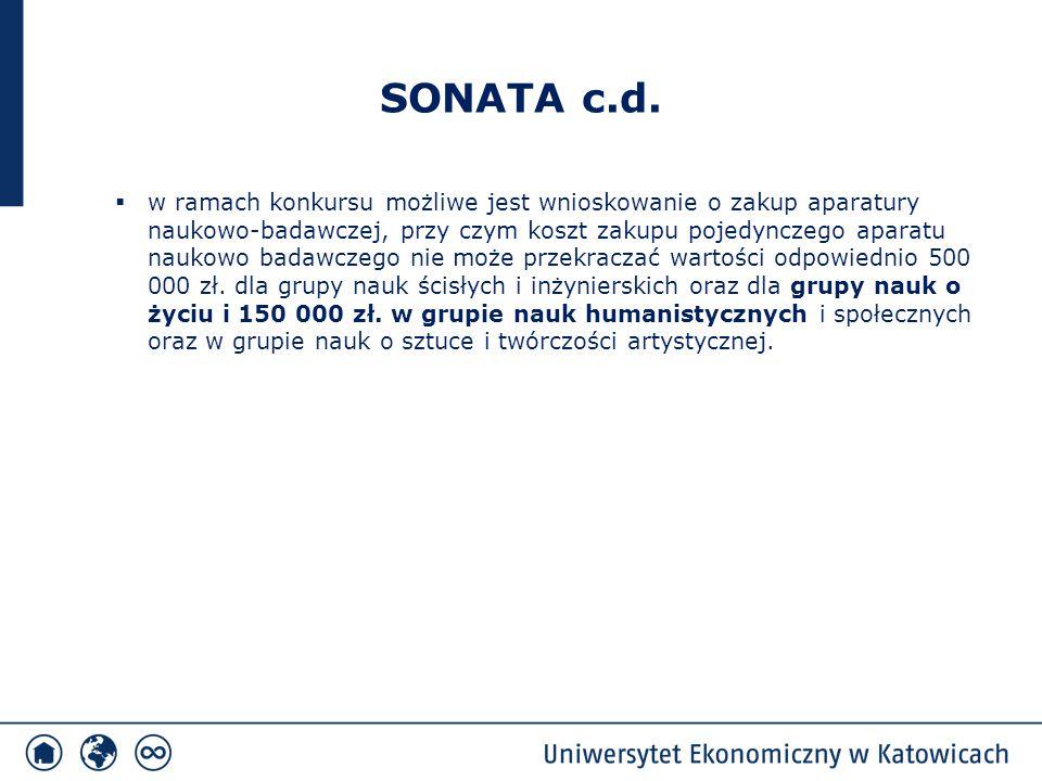SONATA c.d.  w ramach konkursu możliwe jest wnioskowanie o zakup aparatury naukowo-badawczej, przy czym koszt zakupu pojedynczego aparatu naukowo bad
