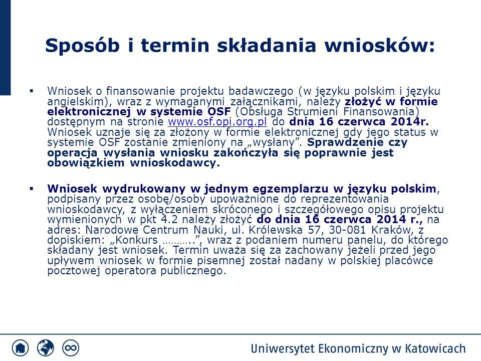Sposób i termin składania wniosków:  Wniosek o finansowanie projektu badawczego (w języku polskim i języku angielskim), wraz z wymaganymi załącznikam