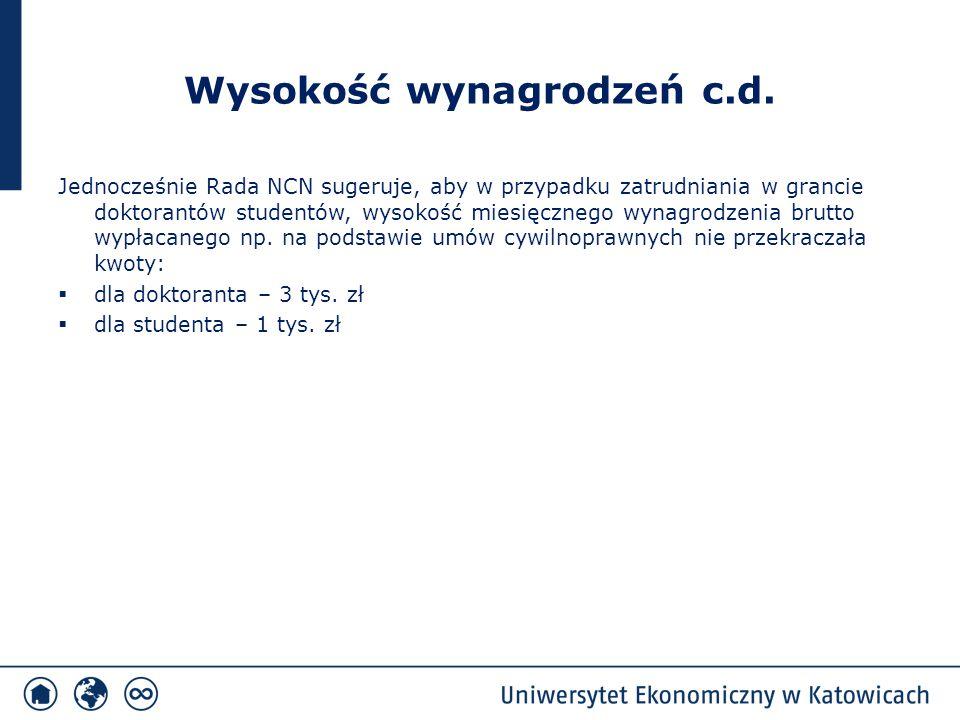 Wysokość wynagrodzeń c.d. Jednocześnie Rada NCN sugeruje, aby w przypadku zatrudniania w grancie doktorantów studentów, wysokość miesięcznego wynagrod