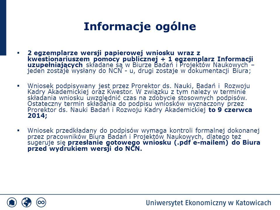 Informacje ogólne  2 egzemplarze wersji papierowej wniosku wraz z kwestionariuszem pomocy publicznej + 1 egzemplarz Informacji uzupełniających składa