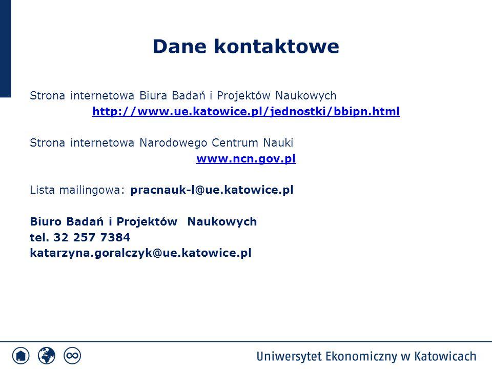 Dane kontaktowe Strona internetowa Biura Badań i Projektów Naukowych http://www.ue.katowice.pl/jednostki/bbipn.html Strona internetowa Narodowego Cent