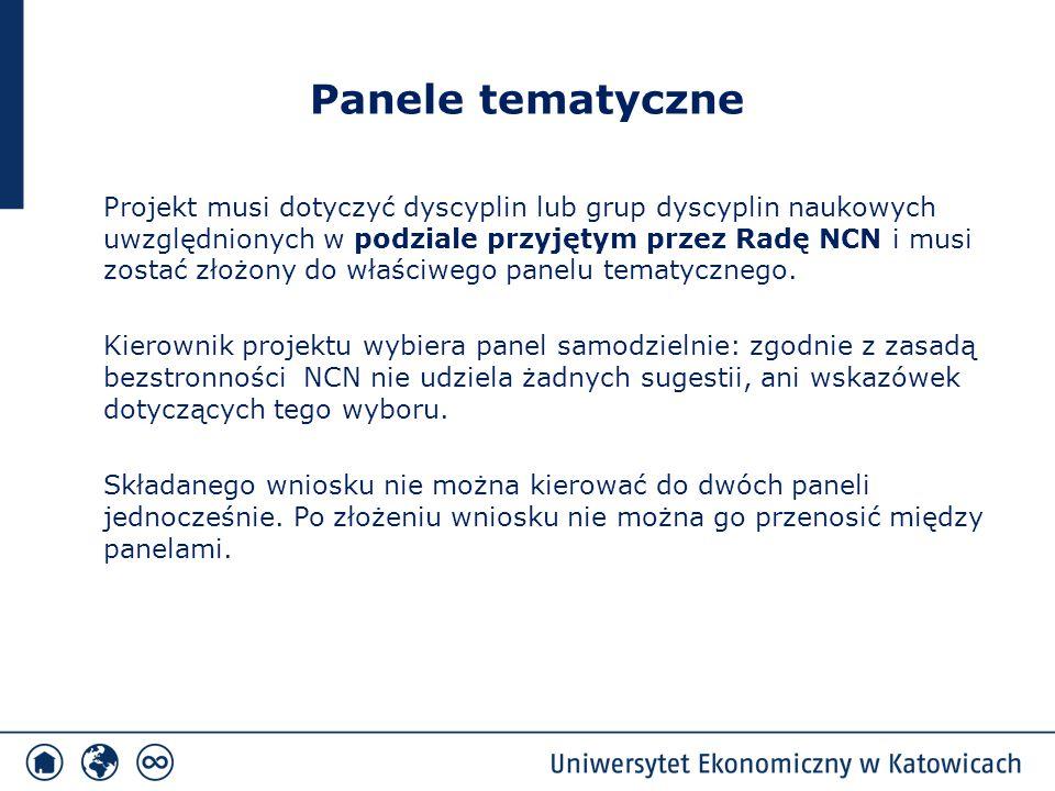 Panele tematyczne Projekt musi dotyczyć dyscyplin lub grup dyscyplin naukowych uwzględnionych w podziale przyjętym przez Radę NCN i musi zostać złożon