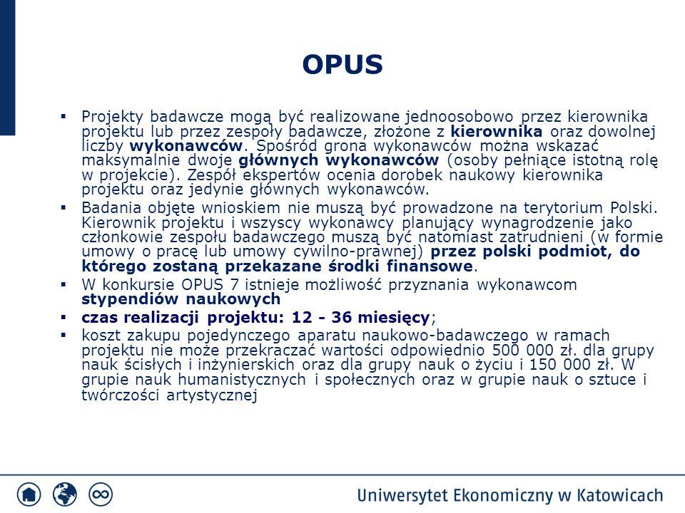 OPUS  Projekty badawcze mogą być realizowane jednoosobowo przez kierownika projektu lub przez zespoły badawcze, złożone z kierownika oraz dowolnej li
