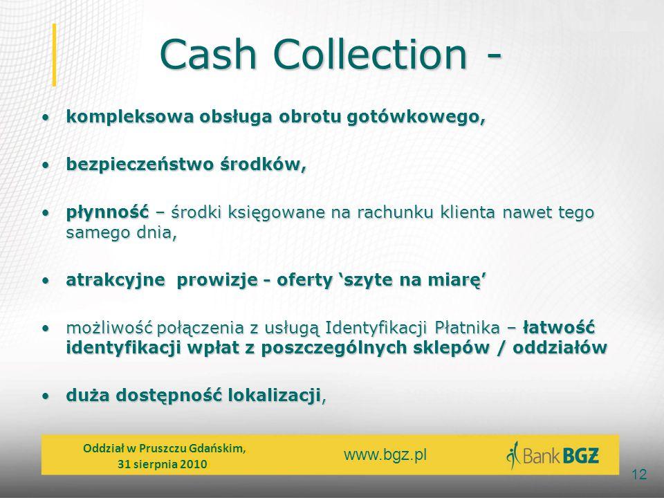 www.bgz.pl 12 Cash Collection - kompleksowa obsługa obrotu gotówkowego,kompleksowa obsługa obrotu gotówkowego, bezpieczeństwo środków,bezpieczeństwo ś
