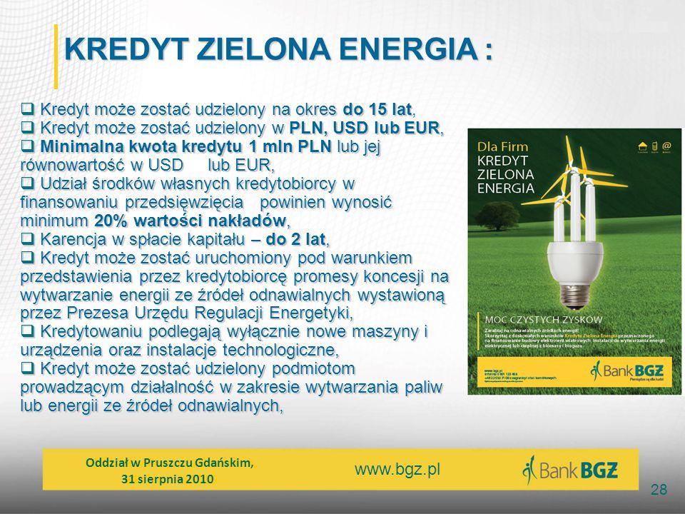 www.bgz.pl 28  Kredyt może zostać udzielony na okres do 15 lat  Kredyt może zostać udzielony na okres do 15 lat,  Kredyt może zostać udzielony w PL