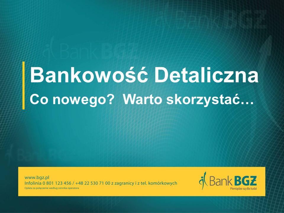 Bankowość Detaliczna Co nowego? Warto skorzystać…