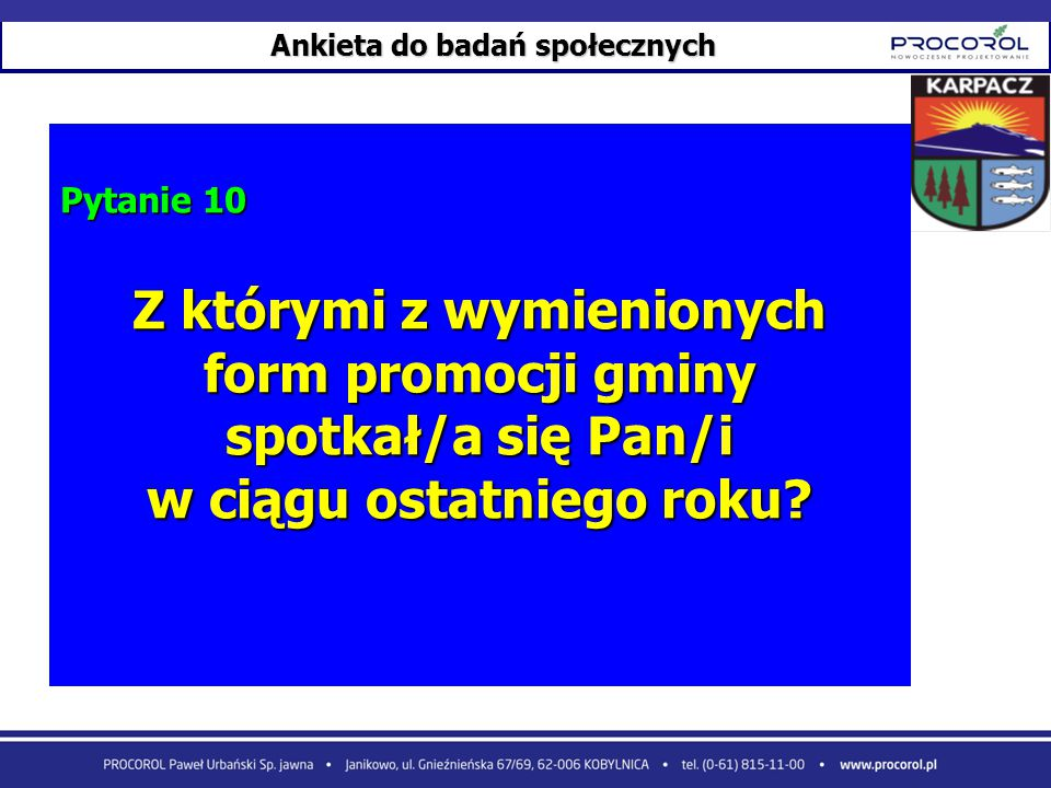 Ankieta do badań społecznych Pytanie 10 Z którymi z wymienionych form promocji gminy spotkał/a się Pan/i w ciągu ostatniego roku?