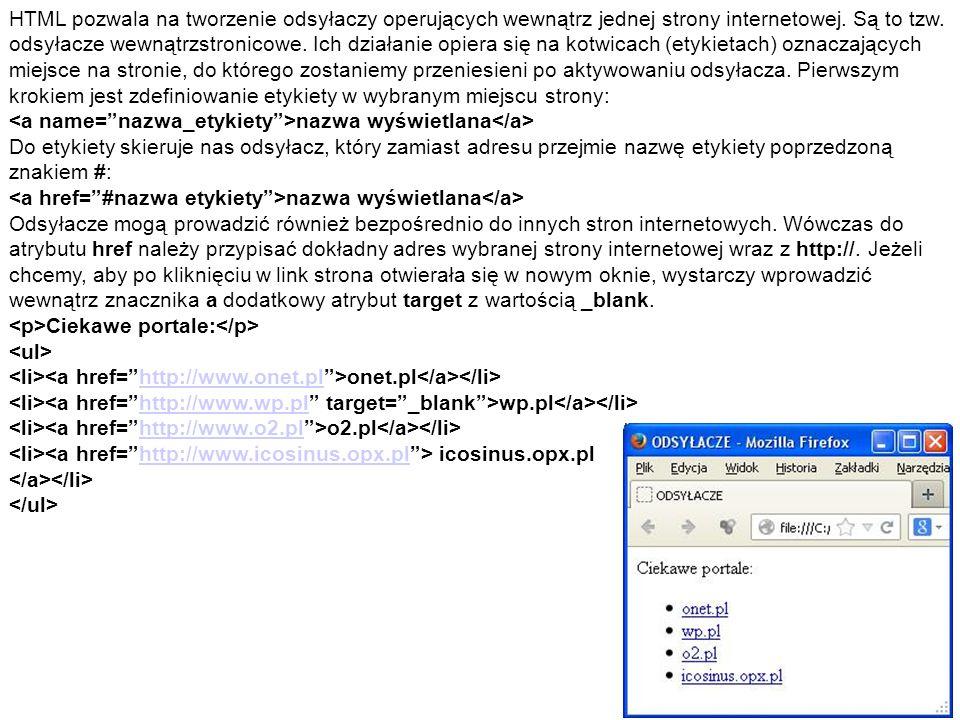 HTML pozwala na tworzenie odsyłaczy operujących wewnątrz jednej strony internetowej.