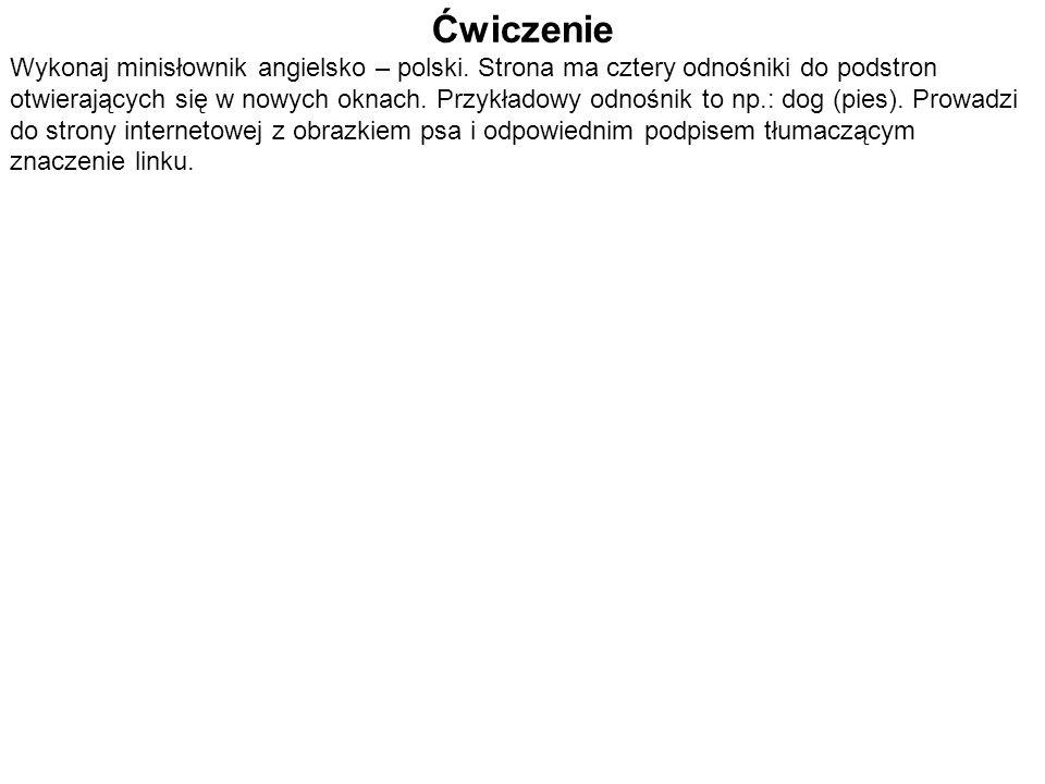 Ćwiczenie Wykonaj minisłownik angielsko – polski.