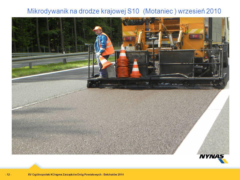XV Ogólnopolski KOngres Zarządców Dróg Powiatowych - Bełchatów 2014 Mikrodywanik na drodze krajowej S10 (Motaniec ) wrzesień 2010 - 12 -