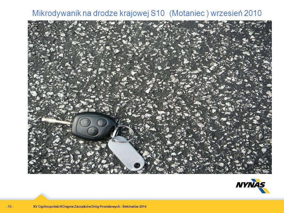 XV Ogólnopolski KOngres Zarządców Dróg Powiatowych - Bełchatów 2014 Mikrodywanik na drodze krajowej S10 (Motaniec ) wrzesień 2010 - 13 -