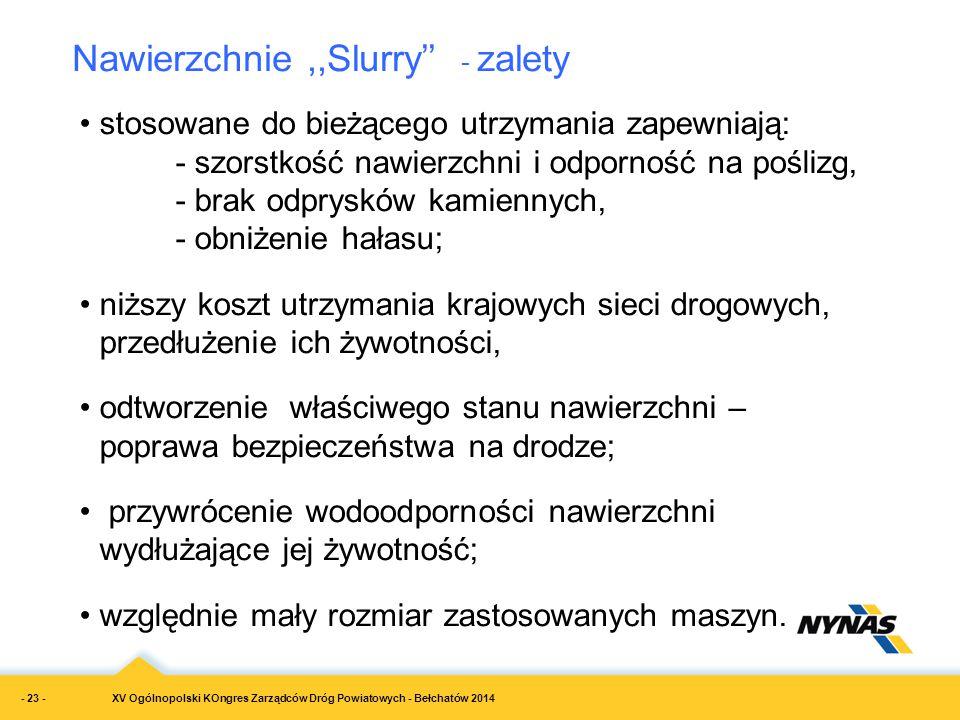 XV Ogólnopolski KOngres Zarządców Dróg Powiatowych - Bełchatów 2014 stosowane do bieżącego utrzymania zapewniają: - szorstkość nawierzchni i odporność