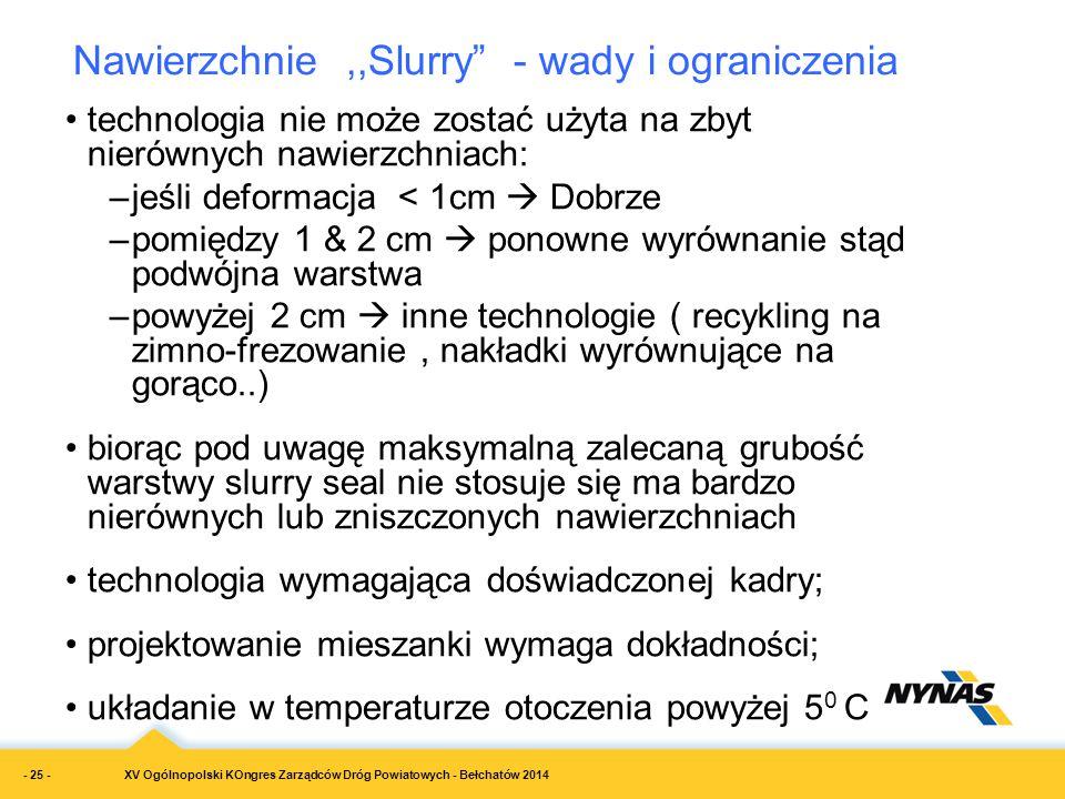 XV Ogólnopolski KOngres Zarządców Dróg Powiatowych - Bełchatów 2014 technologia nie może zostać użyta na zbyt nierównych nawierzchniach: –jeśli deform