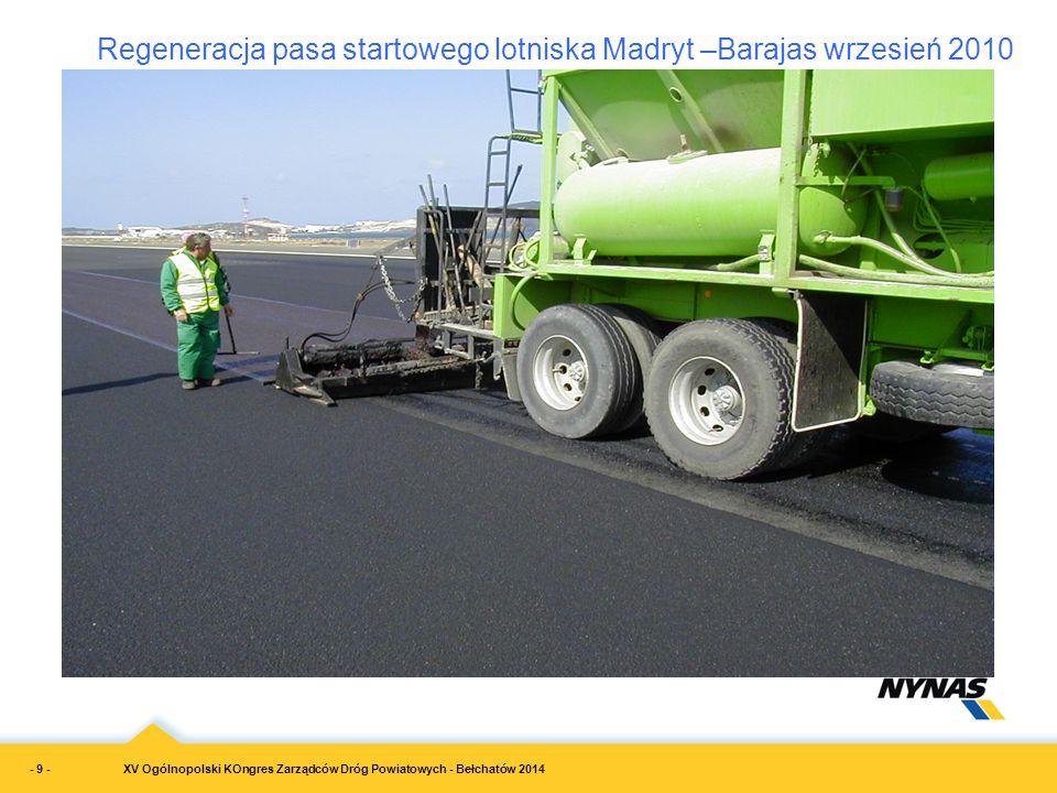 XV Ogólnopolski KOngres Zarządców Dróg Powiatowych - Bełchatów 2014 Regeneracja pasa startowego lotniska Madryt –Barajas wrzesień 2010 - 9 -