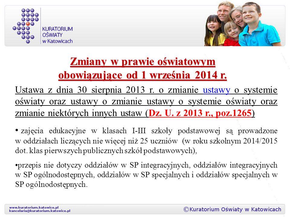 Zmiany w prawie oświatowym obowiązujące od 1 września 2014 r. Ustawa z dnia 30 sierpnia 2013 r. o zmianie ustawy o systemie oświaty oraz ustawy o zmia