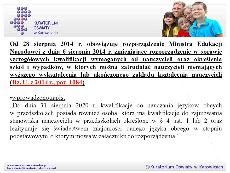 Od 28 sierpnia 2014 r. obowiązuje rozporządzenie Ministra Edukacji Narodowej z dnia 6 sierpnia 2014 r. zmieniające rozporządzenie w sprawie szczegółow