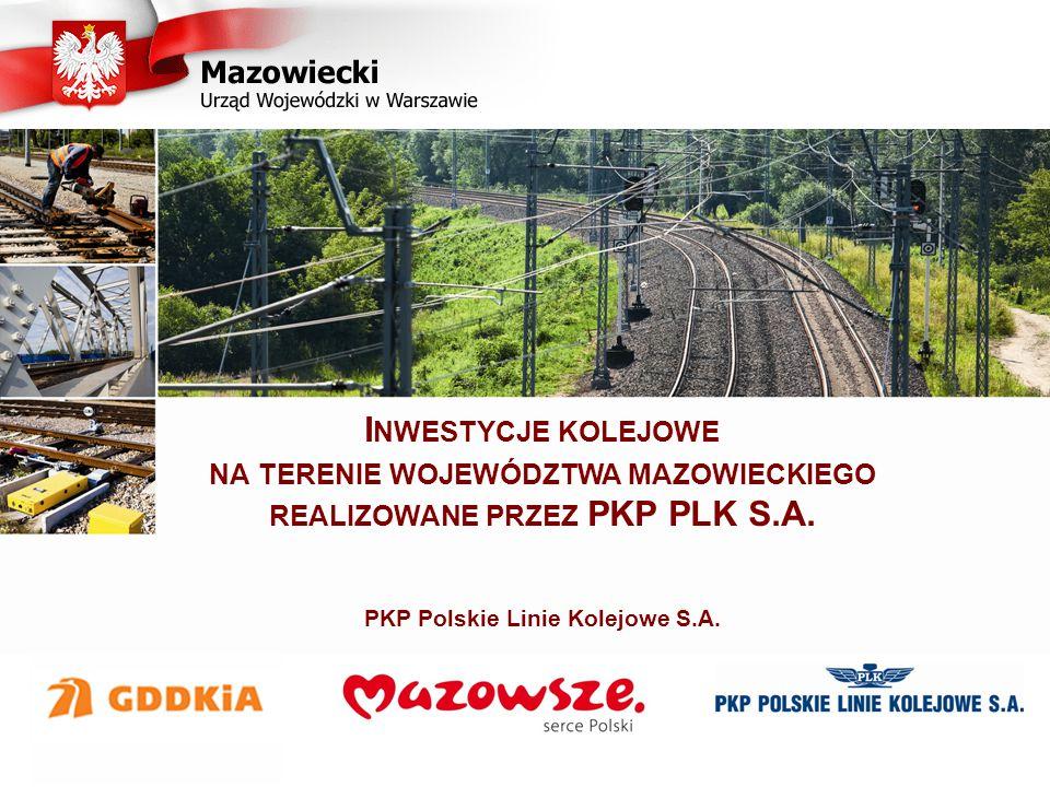 Obszar województwa mazowieckiego W eksploatacji 1 676 km linii kolejowych*, co stanowi około 8,73% linii będących w zarządzie PKP PLK S.A.