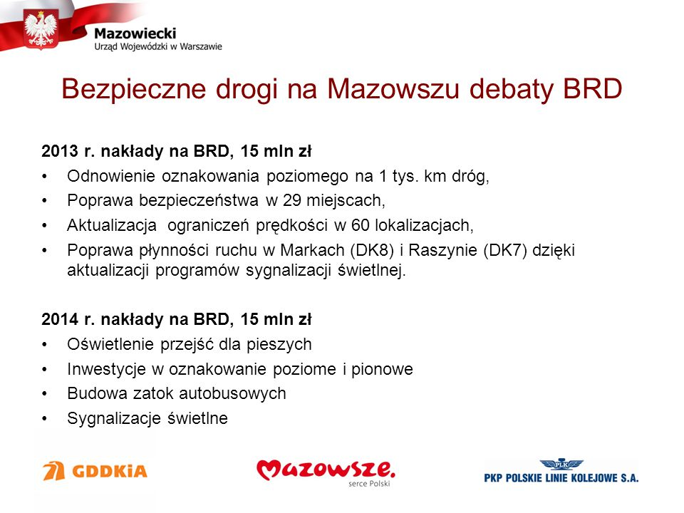 Zarządzanie siecią Utrzymaj Standard na rok 2014 - 253 km Umowy UTS na koniec 2013 r, 126,6 km S8 Konotopa - Marki - 22,3 km A2 Konotopa - gr.