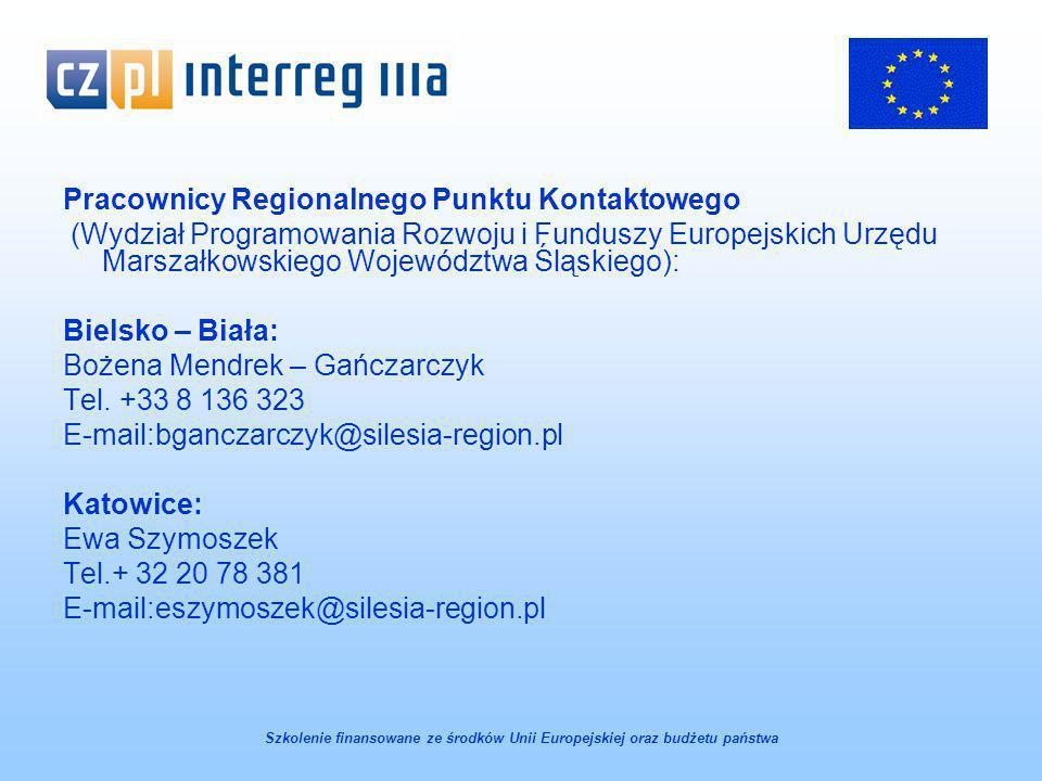 Pracownicy Regionalnego Punktu Kontaktowego (Wydział Programowania Rozwoju i Funduszy Europejskich Urzędu Marszałkowskiego Województwa Śląskiego): Bielsko – Biała: Bożena Mendrek – Gańczarczyk Tel.