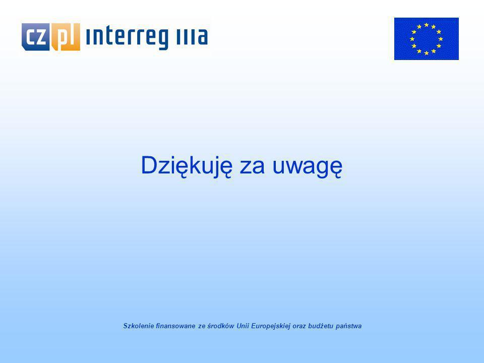 Dziękuję za uwagę Szkolenie finansowane ze środków Unii Europejskiej oraz budżetu państwa