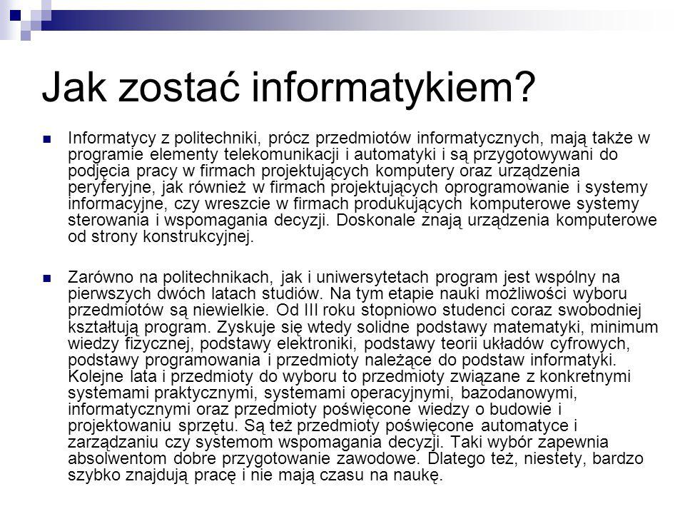 Jak zostać informatykiem? Informatycy z politechniki, prócz przedmiotów informatycznych, mają także w programie elementy telekomunikacji i automatyki