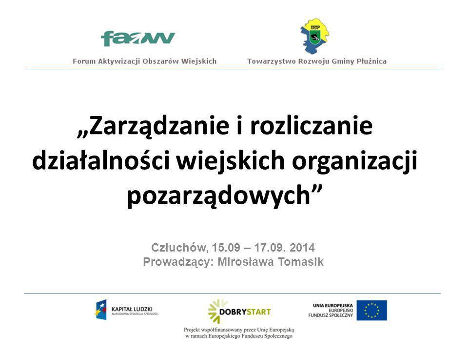 """""""Zarządzanie i rozliczanie działalności wiejskich organizacji pozarządowych Człuchów, 15.09 – 17.09."""