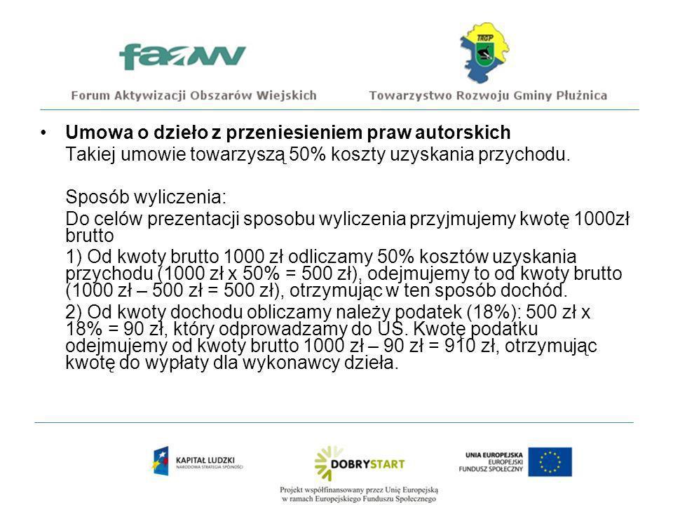 Umowa o dzieło z przeniesieniem praw autorskich Takiej umowie towarzyszą 50% koszty uzyskania przychodu.