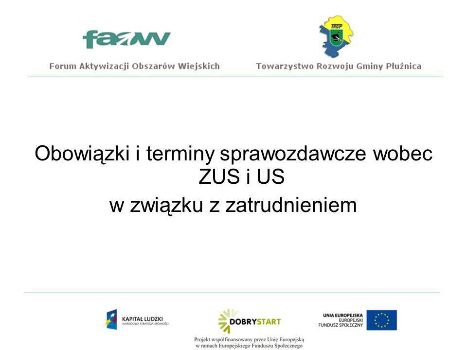 Obowiązki i terminy sprawozdawcze wobec ZUS i US w związku z zatrudnieniem