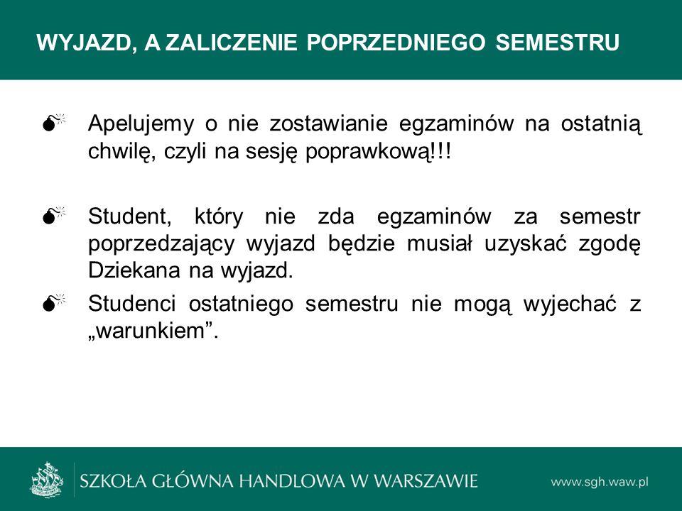 WYJAZD, A ZALICZENIE POPRZEDNIEGO SEMESTRU  Apelujemy o nie zostawianie egzaminów na ostatnią chwilę, czyli na sesję poprawkową!!!  Student, który n