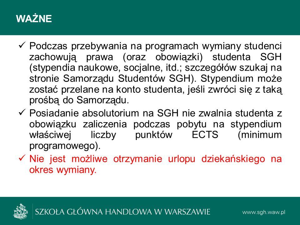 WAŻNE Podczas przebywania na programach wymiany studenci zachowują prawa (oraz obowiązki) studenta SGH (stypendia naukowe, socjalne, itd.; szczegółów